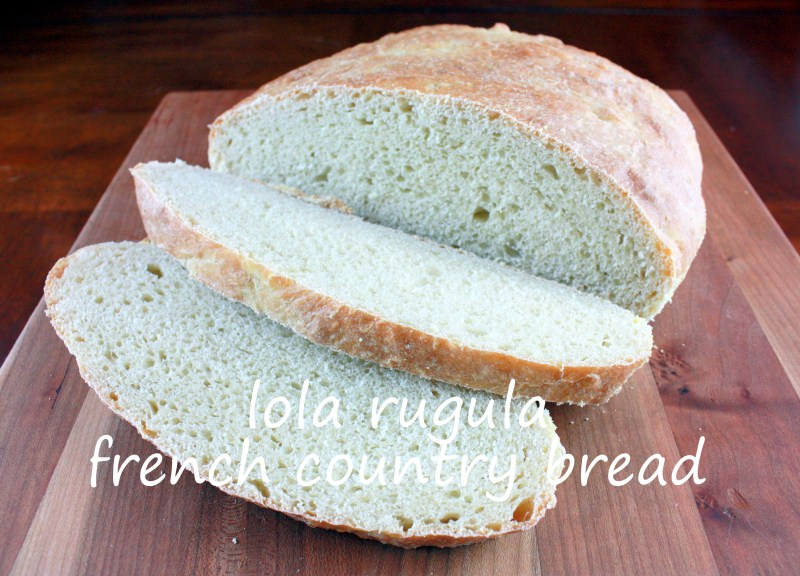 lola rugula how to make french country bread