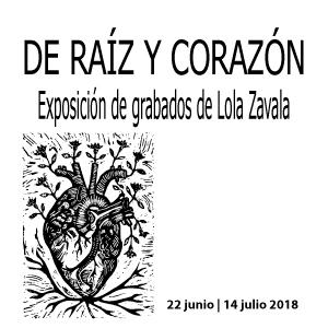Expo: De raíz y corazón | Grabados de Lola Zavala