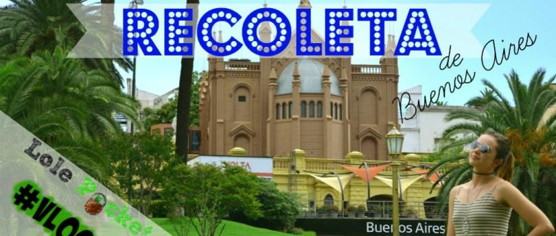 #VLOG: A Recoleta de Buenos Aires