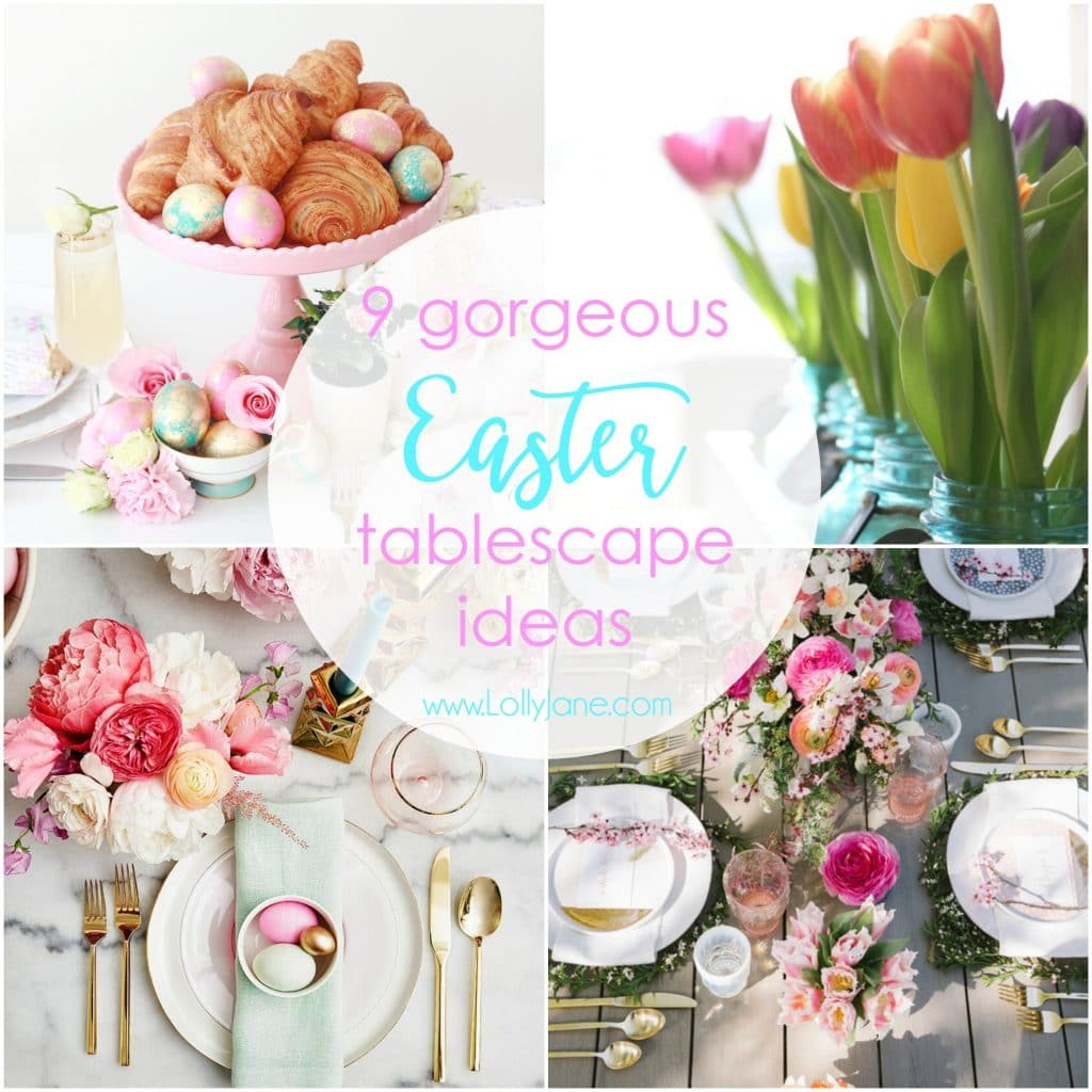 9 Easter Tablescape Ideas