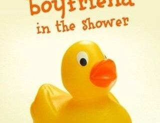 I've Seen Your Boyfriend In The Shower
