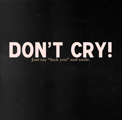 It's Ok. Don't Cry.