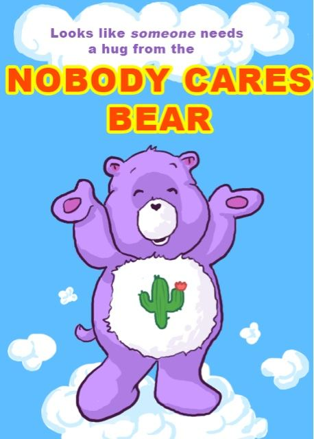The Nobody Cares Bear