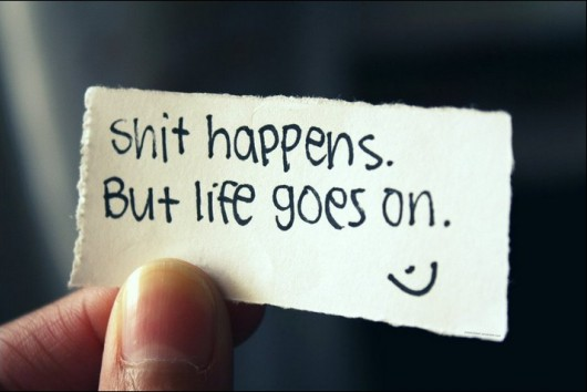 Shit Happens. But Life Goes On.