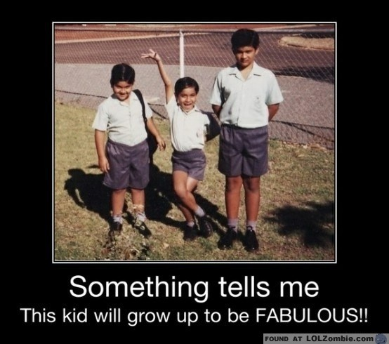 When I grow up I want to be fabulous.