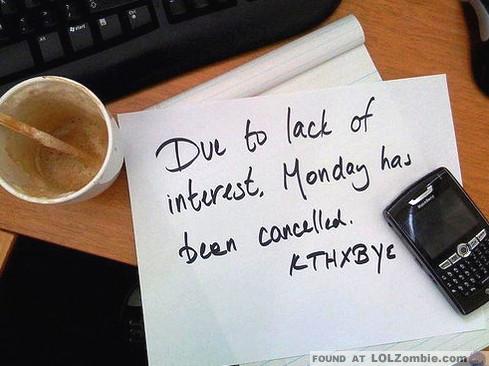 Monday Canceled