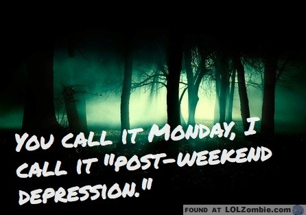 Post Weekend Depression