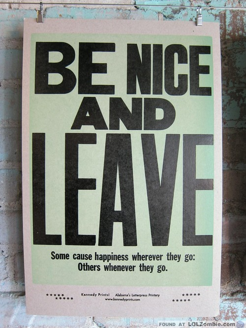 Be Nice and Leave Sign