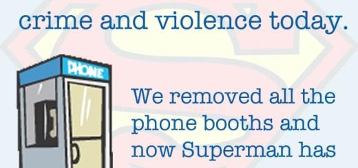 No Phone booths, No Superman