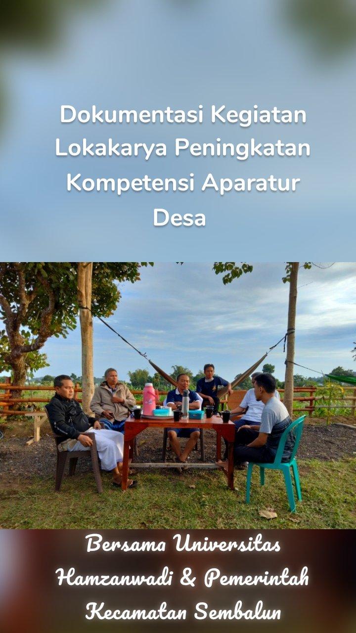 Dokumentasi Kegiatan Lokakarya Peningkatan Kompetensi Aparatur Desa  Bersama Universitas Hamzanwadi & Pemerintah Kecamatan Sembalun