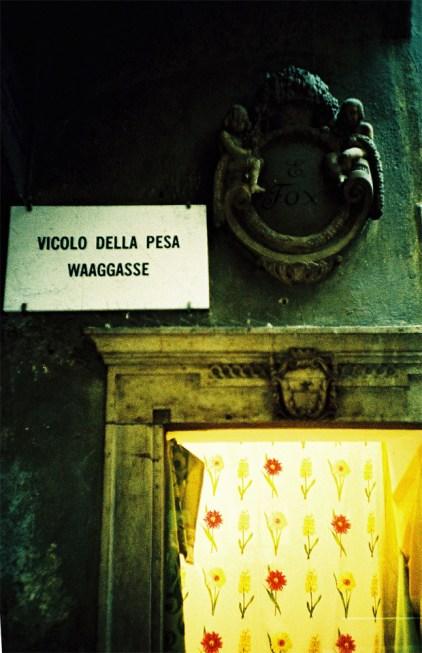 """""""Vicolo della Pesa - Waaggasse"""""""
