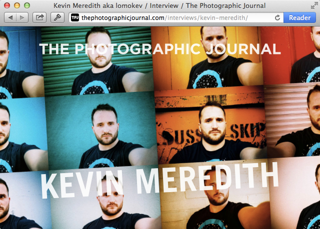 Kevin Meredith aka lomokev Interview The Photographic Journal