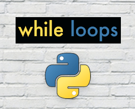 Beginner's Guide to Python - Lesson 05 - While Loops