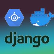 Google Cloud Platform, Docker and Django.