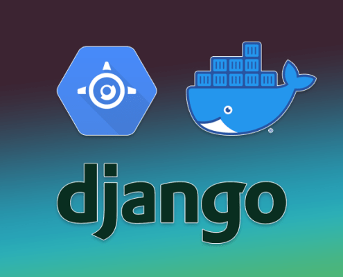 Google Cloud Platform, Docker and Django.