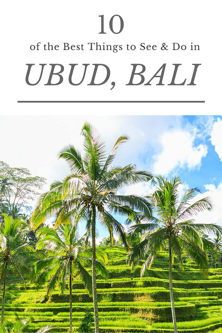10 of the Best Things to See and Do in Ubud, Bali