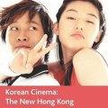 Thumbnail for post: Anthony Leong: Korean Cinema –  the new Hong Kong