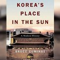 Thumbnail for post: Bruce Cumings: Korea's Place in the Sun