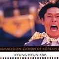 Thumbnail for post: Fetishes, Phalluses and Mini-skirts – a review of The Remasculinization of Korean Cinema