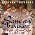 Thumbnail for post: Stephen Turnbull: Samurai Invasion – Japan's Korean War 1592-98