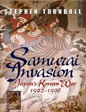 Stephen Turnbull: Samurai Invasion