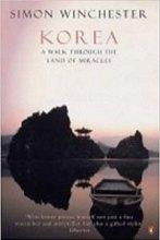 Simon Winchester: Korea – a walk through the land of miracles