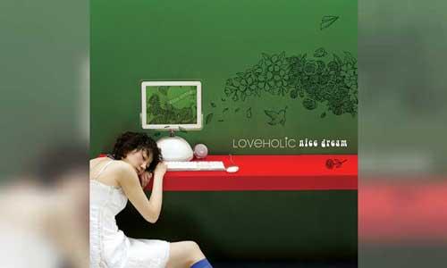 Loveholic Nice Dream