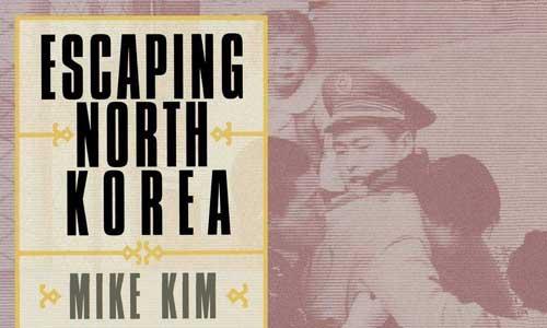 Escaping North Korea - Mike Kim