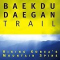 Thumbnail for post: Walking the Baekdu-Daegan trail