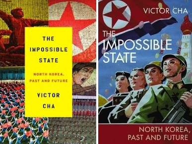 Victor Cha: The Impossible State (two different covers)