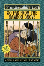 Featured image for post: Book review: Yoko Kawashima Watkins — So Far from the Bamboo Grove