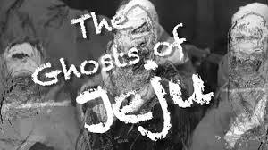 Ghosts of Jeju