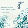 Thumbnail for post: Book Review: Ahn Do-hyun — The Salmon Who Dared to Leap Higher