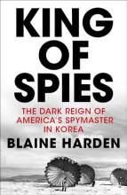Thumbnail for post: King of Spies: The Dark Reign of America's Spymaster in Korea