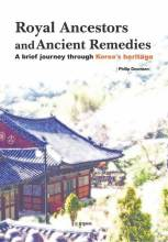 Cover artwork for book: Royal Ancestors and Ancient Remedies: a brief journey through Korea's heritage