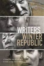 Thumbnail for post: Writers of the Winter Republic: Literature and Resistance in Park Chung Hee's Korea