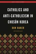 Thumbnail for post: Catholics and Anti-Catholicism in Chosŏn Korea