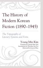 Cover artwork for book: The History of Modern Korean Fiction (1890-1945): The Topography of Literary Systems and Form