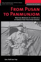 Thumbnail for post: From Pusan to Panmunjom: Wartime Memories of the Republic of Korea's First Four-star General