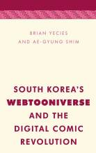 Cover artwork for book: South Korea's Webtooniverse and the Digital Comic Revolution