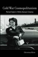 Cover artwork for book: Cold War Cosmopolitanism: Period Style in 1950s Korean Cinema