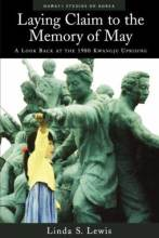 Thumbnail for post: Laying Claim to the Memory of May: A Look Back at the 1980 Kwangju Uprising