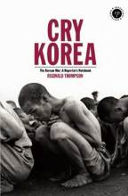 Thumbnail for post: Cry Korea: The Korean War: A Reporter's Notebook