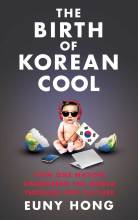 Cover artwork for book: The Birth of Korean Cool: How One Nation Is Conquering the World Through Pop Culture