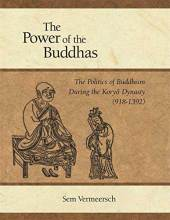Cover artwork for book: Power of the Buddhas: The Politics of Buddhism During the Koryo Dynasty