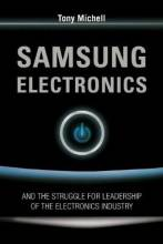 Thumbnail for post: Samsung Electronics: and the Struggle for Leadership of the Electronics Industry