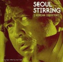 Cover artwork for book: Seoul Stirring: 5 Korean Directors