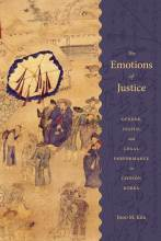 Cover artwork for book: The Emotions of Justice: Gender, Status, and Legal Performance in Choson Korea