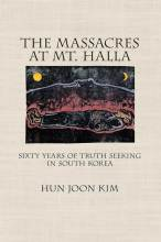 Cover artwork for book: The Massacres at Mt. Halla: Sixty Years of Truth Seeking in South Korea