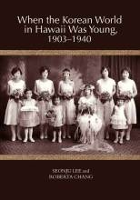 Thumbnail for post: When the Korean World in Hawaii Was Young, 1903–1940